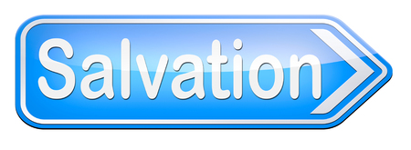 the salvation: salvation follow jesus and god to be rescued save your soul sign with text and word