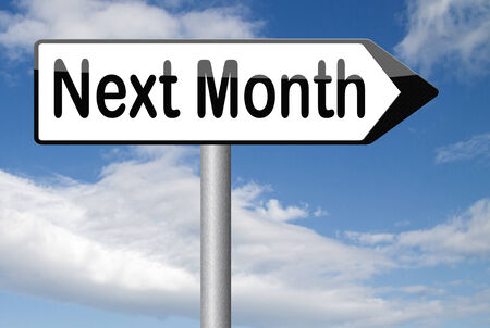 near: next month coming soon near future agenda time schedule calendar