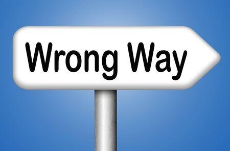 turn back: wrong way big mistake turn back warning wrong decision