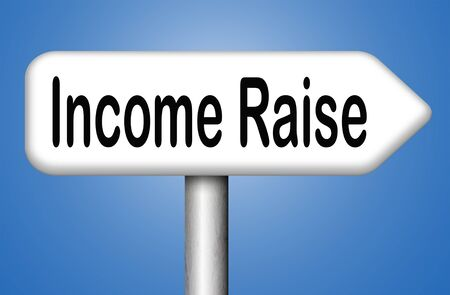 higher: income raise a rise in higher salary pay increase negotiation for job promotion