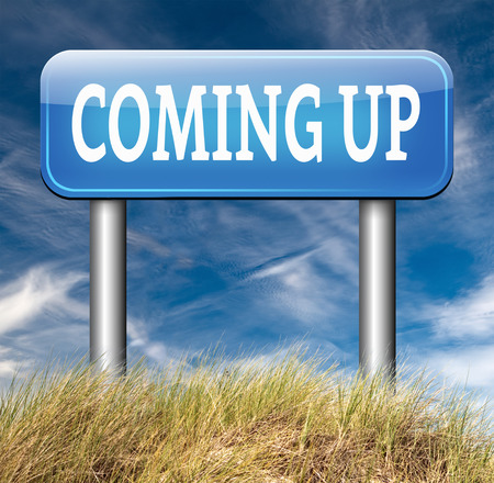 expect: coming up or soon expecting in the near future Stock Photo