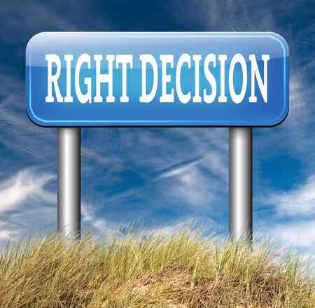 right decision road sign choice decisions or direction for answers on questions choose wise way photo