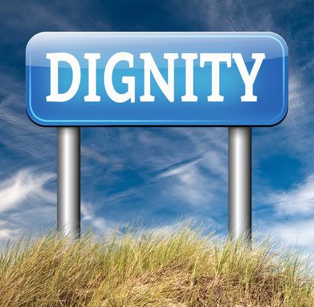 dignidad: dignidad autoestima o confianza respeto y orgullo se�al de tr�fico