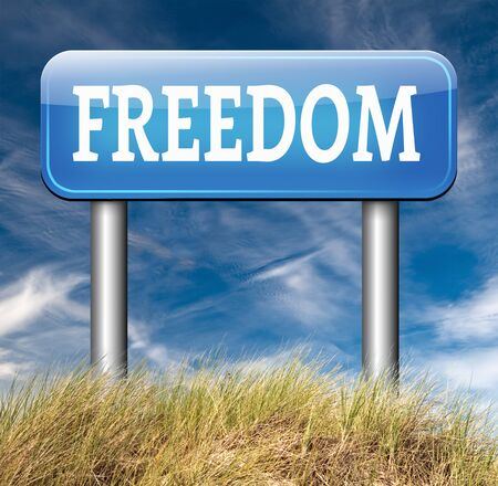 restrictions: freedom road sign peaceful free life without restrictions or obligations and peace democracy with text and word concept