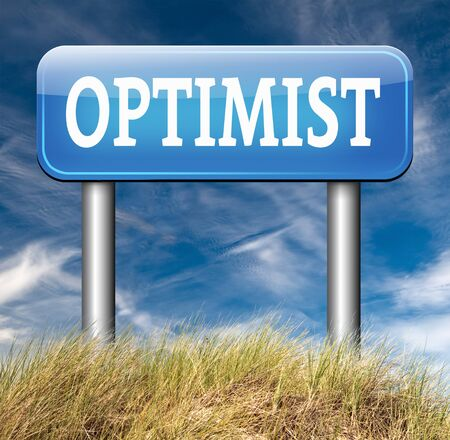 optimist: optimism think positive be an optimist by having a positivity attitude that leads to a happy optimistic life and mental health