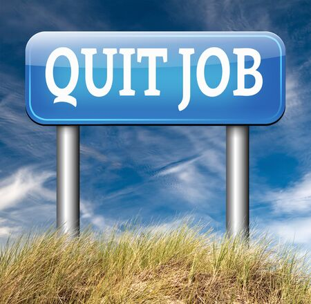 quitting: quitting job search new profession and start other career resigning from work and getting unemployed