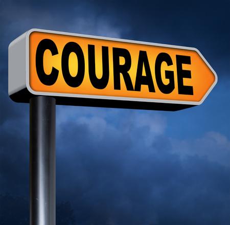 arrogancia: coraje y valent�a la capacidad de enfrentar el dolor miedo incertidumbre peligro y la intimidaci�n sin miedo
