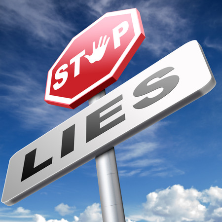 honest: no more lies stop lying tell the truth and be honest no misleading or deception
