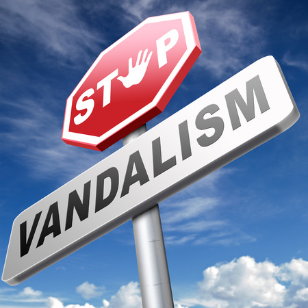 vandalize: stop vandalism deliberate destruction of or damage to public or private property
