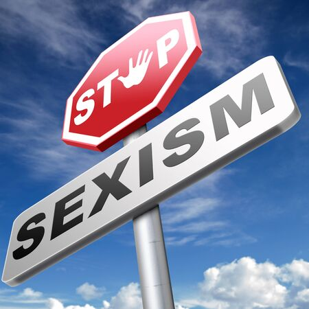prejudice: stop sexism no gender discrimination and prejudice or stereotyping