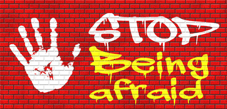 acrophobia: stop being afraid fear for snakes height needles spiders darkness arachnaphobia phobia psycholigical paralysis panic attack grafitty on red brick wall, text and hand
