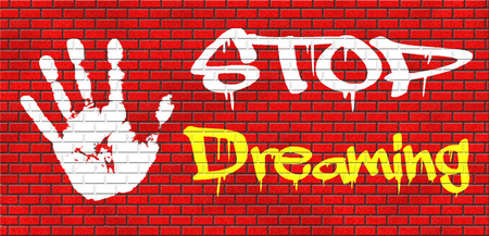 daydreamer: stop dreaming face hard reality and check truth no daydreaming being down to earth grafitty on red brick wall, text and hand Stock Photo