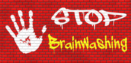 indoctrination: stop brainwashing no indoctrination or manipulation free rational and creative thinking no dogmas or doctrine from religion have you own opinion grafitty on red brick wall, text and hand Stock Photo