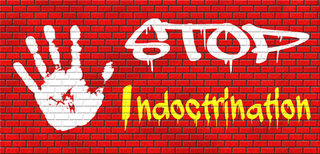indoctrination: no indoctrination stop brainwash, no brainwashing kids, no indoctrination by dogmas or mind control. Build your own opinion on facts and not on doctrine. Dont follow propaganda and resist brain manipulation. grafitty on red brick wall, text and hand