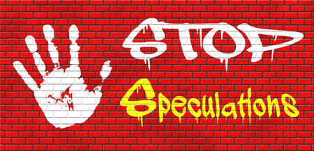 speculating: no speculations stop speculating making a gamble on the stock market speculative transaction is a financial risk grafitty on red brick wall, text and hand Stock Photo