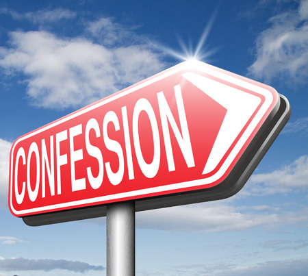 confess: congfessing sins towarrds God, confession plea guilty as charged and confess crime testimony or proof truth