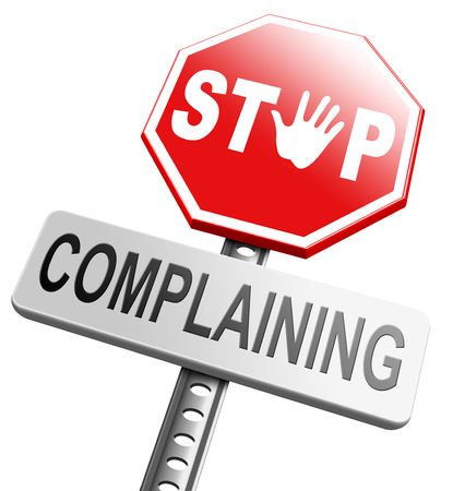 complaining: stop complaining accept fate and be positive dont complain and take responsibility be responsible Stock Photo