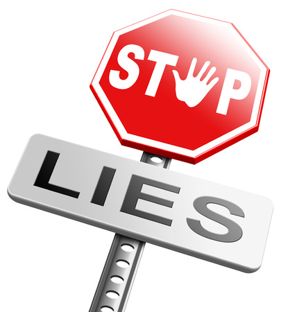 deceitful: no more lies stop lying tell the truth and be honest no misleading or deception