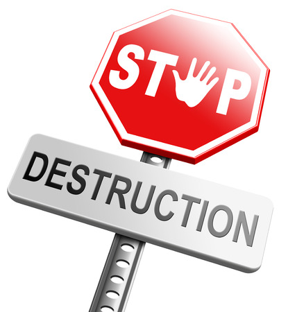 destruct: Stop destruction pollution deforestation or global warming save our planet dont destruct life on earth or single ecosystem road sign Stock Photo