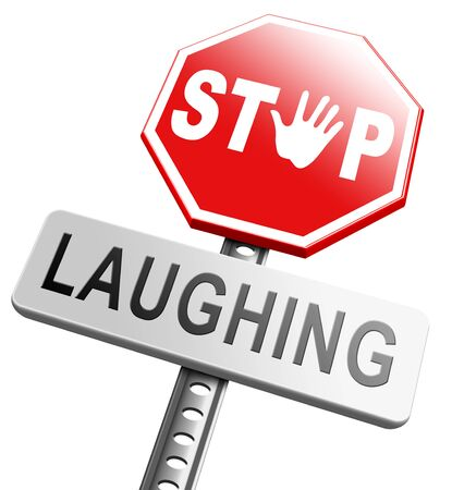 joke: stop laughing or laughter serious business and no joke this is for real