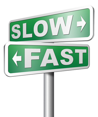 slower: fast or slow pace, lane or living stop rat race and adapt to slower lifestyle take your time do it easy