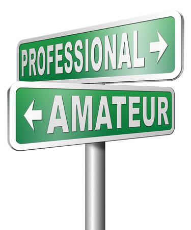 skilled: professional amateur expert novice or beginner skilled specialist or rookie