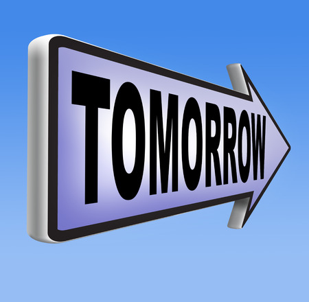new beginning: tomorrow sign or next day banner, coming soon  what will the future bring a new beginning Stock Photo