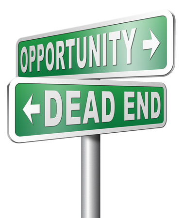 irrelevant: opportunity or dead end find a better choice for business way or road towards success or disaster