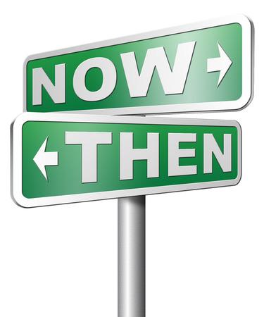 dann: jetzt oder dann