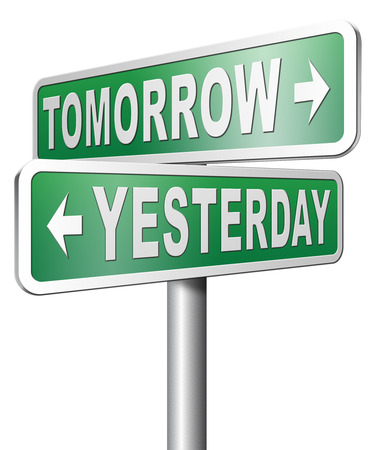 tomorrow: yesterday tomorrow living in the past or in the future