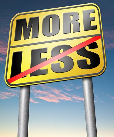 less: more less satisfaction being satisfied Stock Photo
