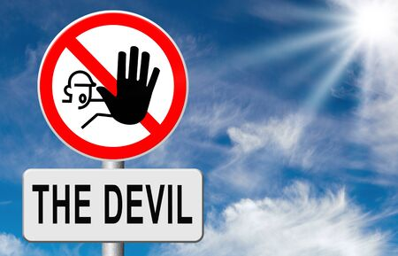 sinner: stop the devil or satan no sinning. No more evil or go to hell. resist temptation from demon dont become a sinner, trust in God.
