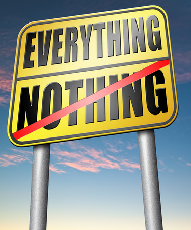 taking risks: everything or nothing win or lose taking risks success or failure want it all inclusive or nothing