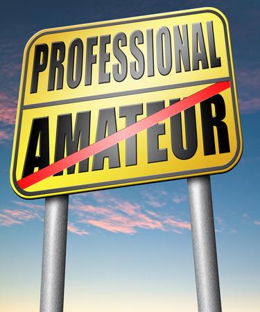 skilled: professional amateur expert novice or beginner skilled specialist or rookie road sign