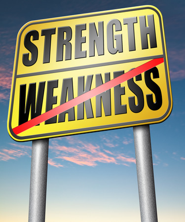versus: strength versus weakness strong or weak overcome problems by being strong and not weak accept the challenge to success
