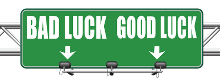 unlucky: change of luck good or bad, unlucky misfortune or good fortune road sign arrow