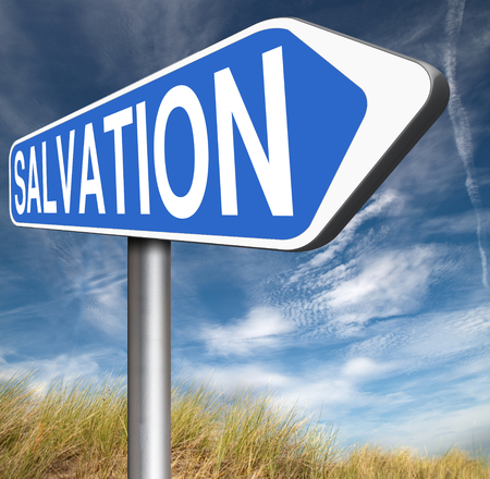 the salvation: salvation save your soul pray to jesus and the lord god pray and belief in the bible sign with text and word