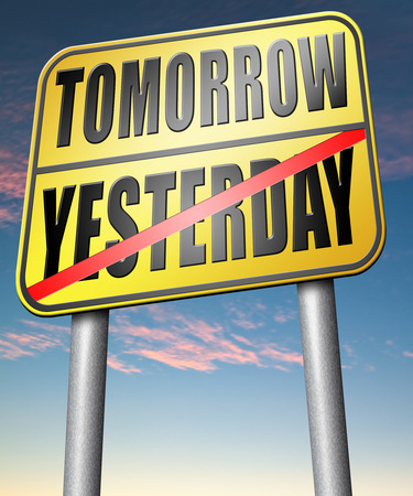 yesterday: yesterday tomorrow living in the past or in the future road sign arrow