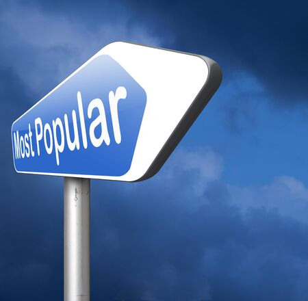 most popular: most popular or wanted road sign popularity for bestseller or market leader and top product or rating in the charts Stock Photo