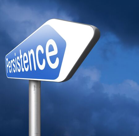pay off: Persistence keep going and trying will pay off! Never stop or quit!  try again untill you succeed, never give up hope for success. Stock Photo