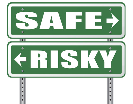 risks ahead: risk assessment ormanagement, safe or risky take a chance and gamble safety for prevention of danger