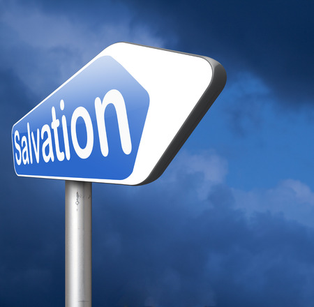 the salvation: salvation by trust prayer and belief in god and jesus