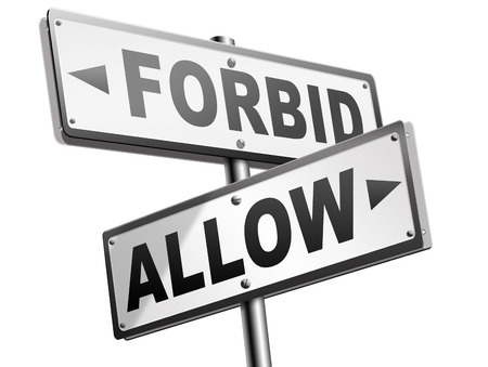 forbid: allow or forbid asking permission according to regulations granted or declined follow house rules sign