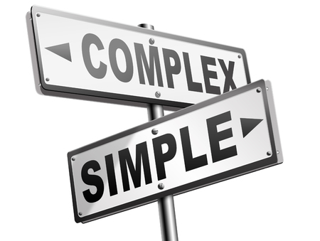simplify: simple or complex keep it easy or simplify solve difficult problems with simplicity or complex solution no difficulty