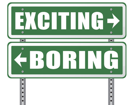 thrilling: exciting or boring go for thrilling adventure and not for dull routine Stock Photo