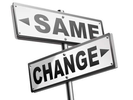 bad habits: change same repeat the old or innovate and go for progress in your life career or a new relationship break with bad habits stagnation or improvement and evolution road sign