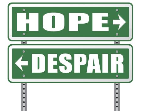 desperation: hope or despair hopeful hopeless lost losing faith or desperation