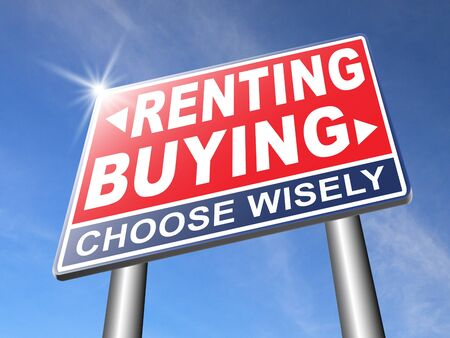 Renting: rent or buy mortgage for bank loan for home ownership renting or buying and owning house a flat building or property road sign arrow