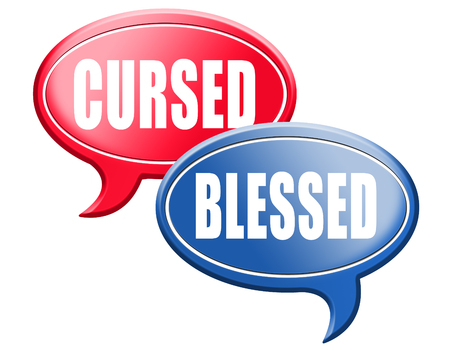 curse: blessed cursed sacred and Devine holy or curse dammed and a burden good or evil spell and good or bad luck
