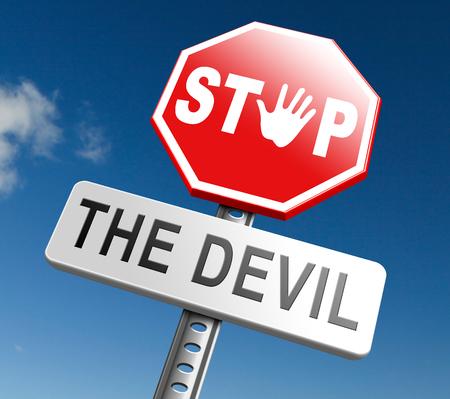 satanas: detener el diablo o satanás no pecar. No más mal o vaya al infierno. resistir la tentación de demonio Dont convertido en un pecador, la confianza en Dios.
